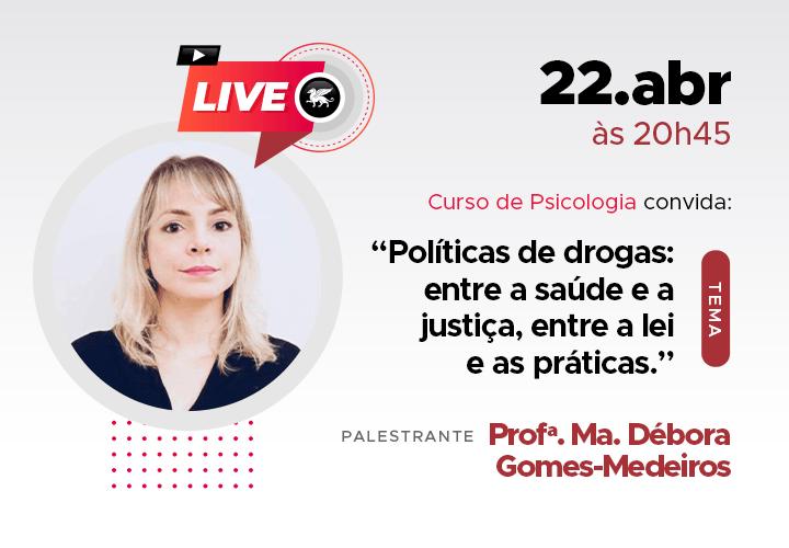Curso de Psicologia convida para a palestra- Políticas de drogas: entre a saúde e a justiça, entre a lei e as práticas